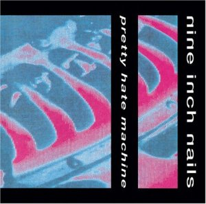 Nine Inch Nails, Pretty Hate Machine.  1989.